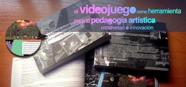 El videojuego como herramienta para la pedagogía artística. Creatividad e innovación